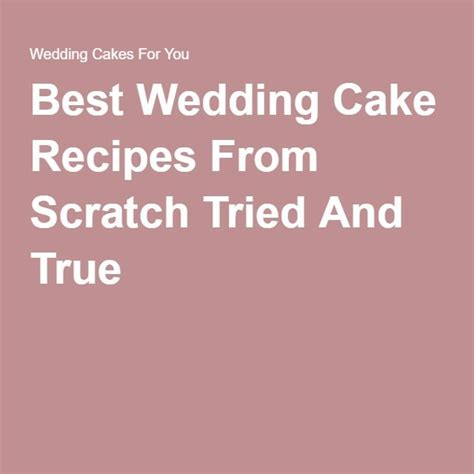 Wedding Cake Recipes From Scratch by Cake Recipes From Scratch Wedding Cake Recipes And Best