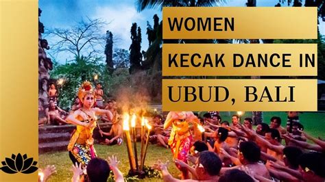 balinese women kecak dance   fire dance ubud bali