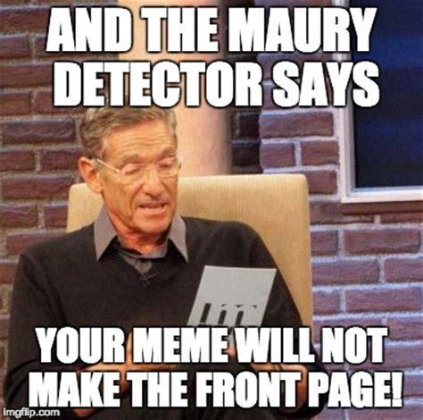 Maury Meme Generator - maury lie detector meme imgflip