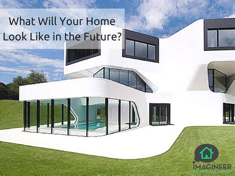 future houses what will your home look like in the future