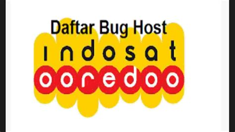 bug indosat terbaru 2018 daftar bug indosat terbaru mei 2018 unlimited 55 host