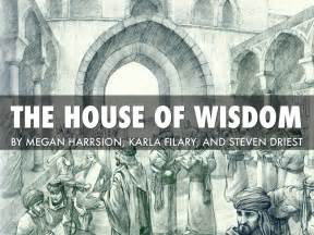 house of wisdom the house of wisdom by steven driest