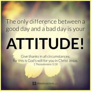 Bad Day Verses Your Attitude Makes All The Difference Attitude Bible