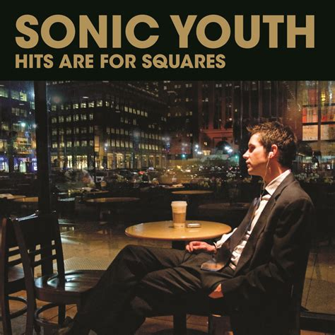 Cd Sonic Youth sonic youth hits are for squares 1991 the year the the line of best fit