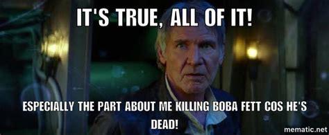 Han Solo Meme - humor star wars the force awakens themed memes image
