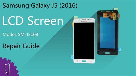 p samsung galaxy j5 samsung galaxy j5 2016 lcd screen repair guide