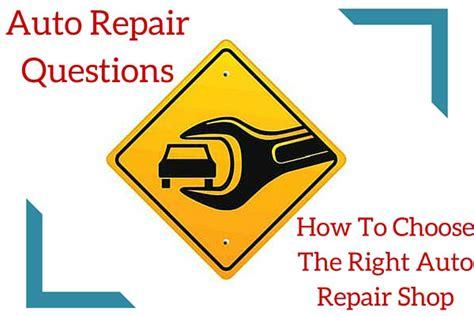 auto repair questions how to choose the right auto repair shop car models list