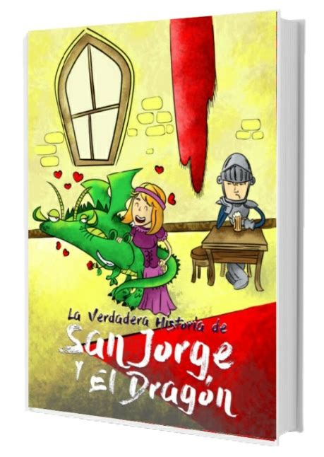 libro san jorge y el la verdadera historia de san jorge y el drag 243 n manualidades infantiles