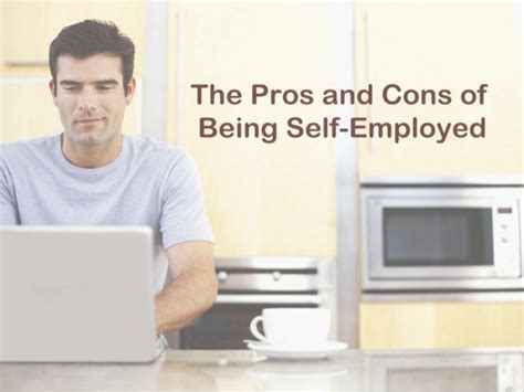 8 Pros Of Being Self Employed the pros and cons of being self employed