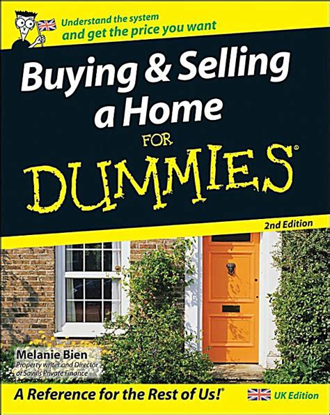 buying a house for dummies buying and selling a home for dummies 2nd uk edition