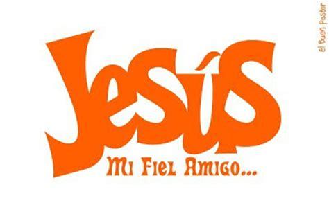 imagenes de jesus mi fiel amigo jes 218 s mi fiel amigo 4 jpg sabaot