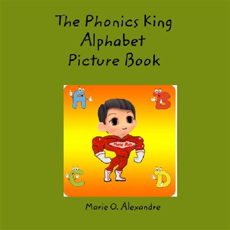 abc picture book the phonics king alphabet picture book blurb books