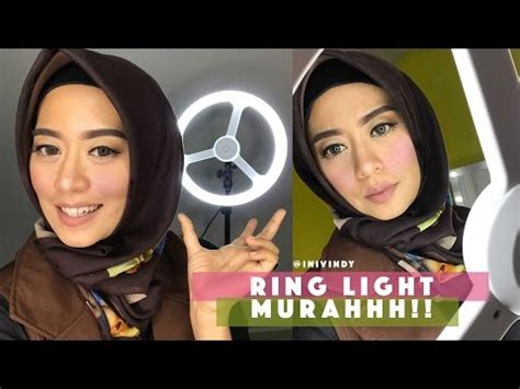 blogger vs vlogger review ringlight murah untuk mua atau beauty vlogger