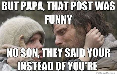 Post Meme - but papa that post was funny weknowmemes