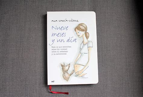 libro embarazada libros para embarazadas y mam 225 s primerizas el chupete de mark