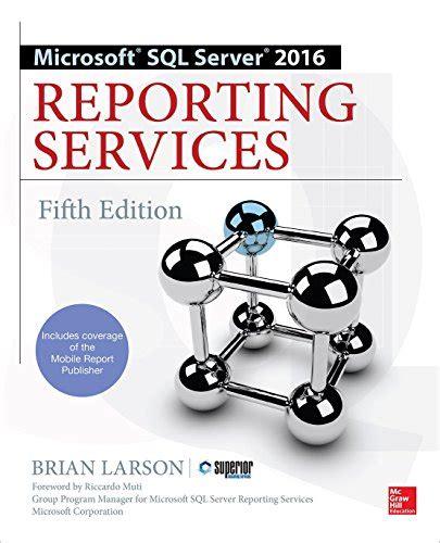 sql server reporting services book microsoft sql server 2016 reporting services 5th edition
