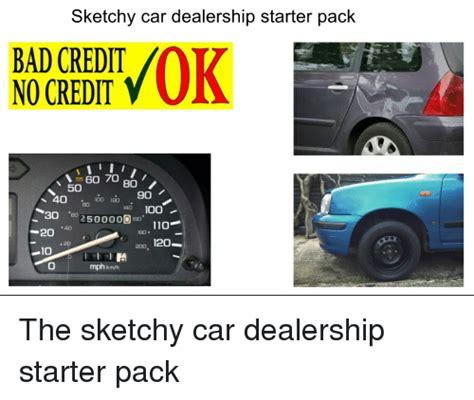 sketchy car dealership starter pack bad credit  credit