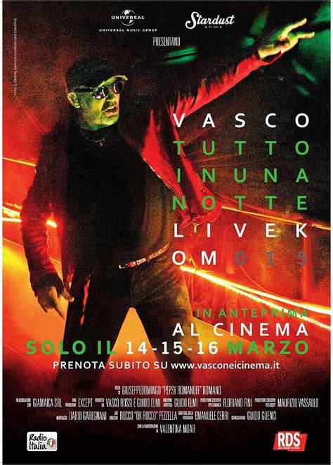 biglietti vasco live kom 015 vasco tutto in una notte live kom 015 cinemaz