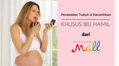 Cara Ml Aman Agar Tdk Hamil 8 Perawatan Tubuh Dan Kecantikan Yang Aman Untuk Ibu Hamil
