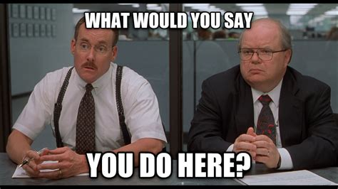 Office Space Meme Creator - livememe com the bobs office space