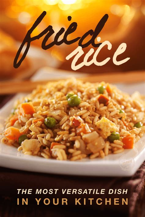 fried rice the most versatile dish in your kitchen