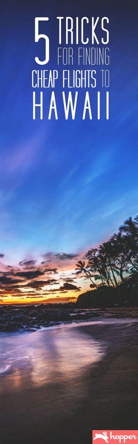 tricks  finding cheap flights  hawaii visit hawaii pinterest cheap