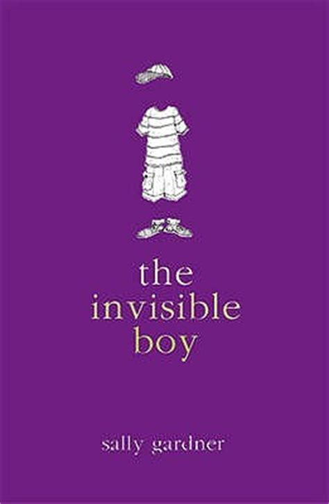 the invisible boy the invisible boy by sally gardner reviews discussion bookclubs lists