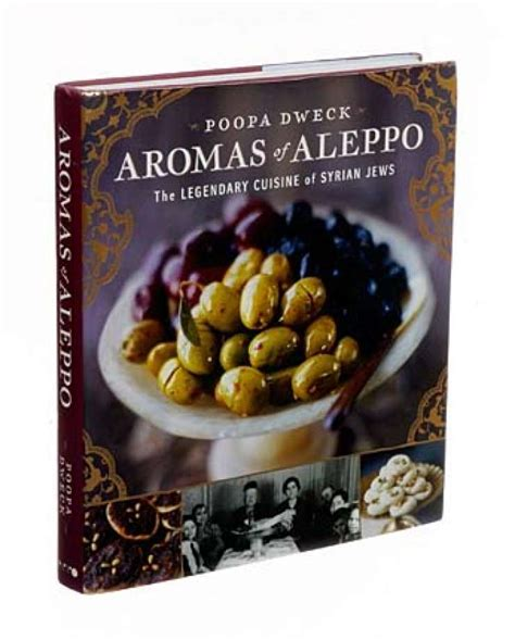 the aleppo cookbook celebrating the legendary cuisine of syria books aromas of sephardic syria sfgate