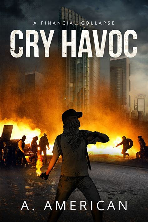 Cry Havoc design book cover cry havoc a financial collapse
