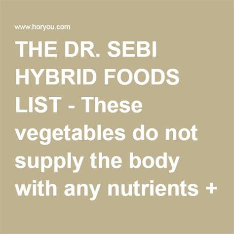 Dr Sebi Detox by The Dr Sebi Hybrid Foods List These Vegetables Do Not