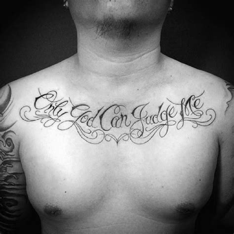 only god can judge me tattoo on chest 60 only god can judge me designs for quote