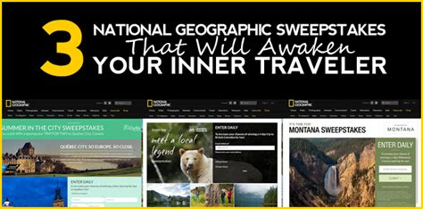 Sweepstakes Unlimited - 3 national geographic sweepstakes that will awaken your inner traveler