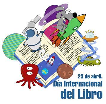 libro nueve dias de abril las tic en primaria 23 de abril d 205 a internacional del libro