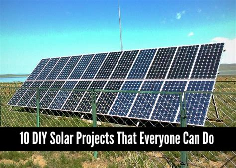 diy solar projects 10 diy solar projects that everyone can do