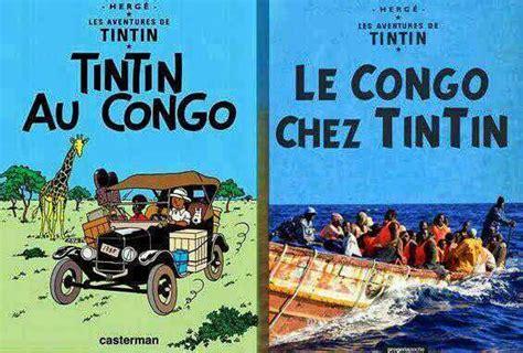 tintin au congo les 2203003049 colonisation et crime contre l humanit 233 parlons du congo belge macron riposte la 239 que