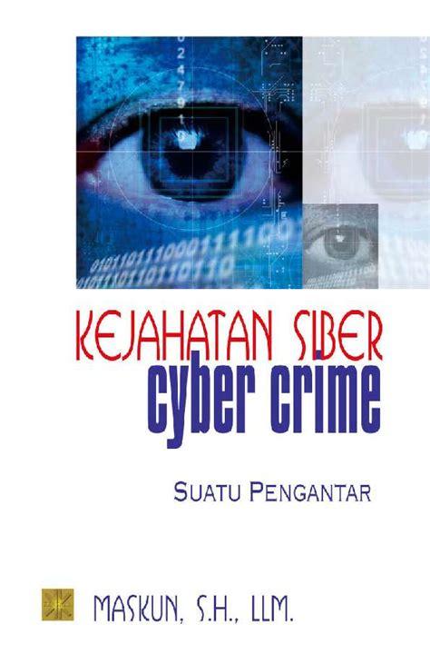 Kejahatan Siber Cyber Crime Maskun S H Llm jual buku kejahatan siber cyber crime suatu pengantar oleh maskun s h ll m gramedia