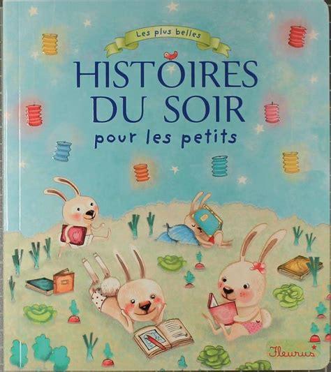 libro histoires du soir pour livre les plus belles histoires du soir pour les petits collectif fleurus histoires du so