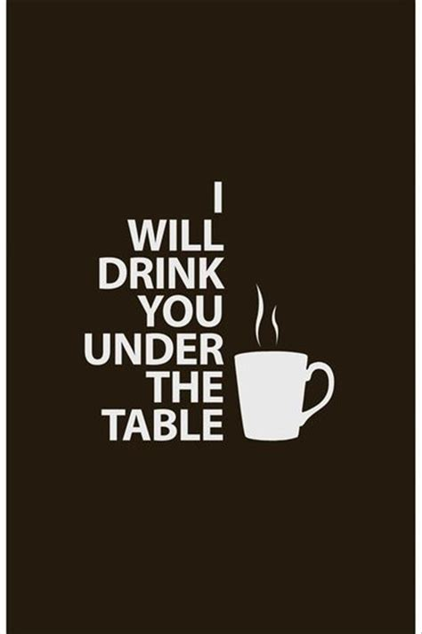 Drink You The Table coffee quotes sayings images page 7