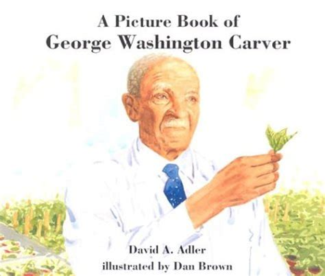 short biography george washington carver a picture book of george washington carver picture book
