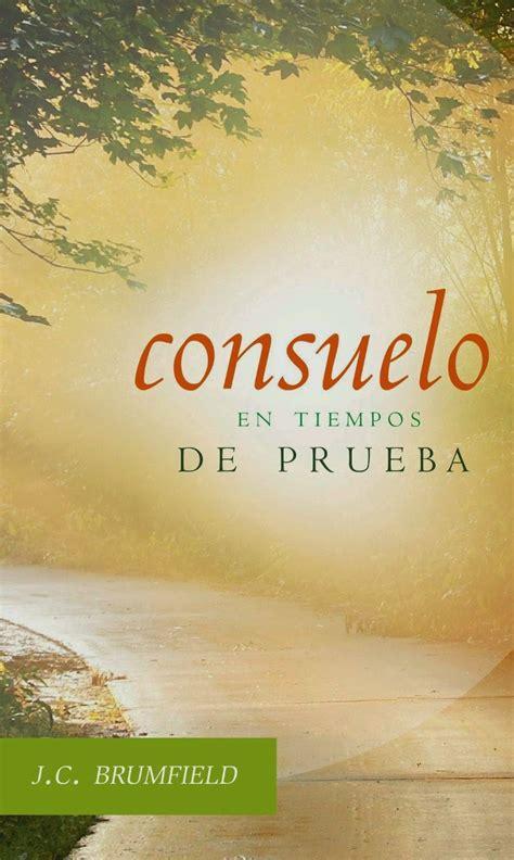 libros cristianos que edifican consuelo en tiempos de prueba j c brumfield libros