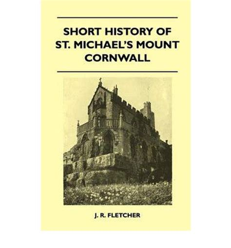 New Home Blueprints by Short History Of St Michael S Mount Cornwall J R
