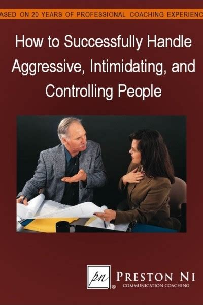 how to aggressive how to successfully handle aggressive intimidating and controlling