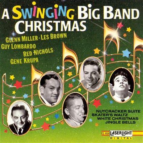 swinging christmas songs swinging big band christmas various artists songs