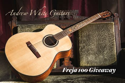 Acoustic Guitar Sweepstakes - vintage guitars freja 100 giveaway andrew white guitars