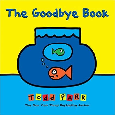 kid how i learned to say goodbye books the goodbye book toronto4kids october 2015
