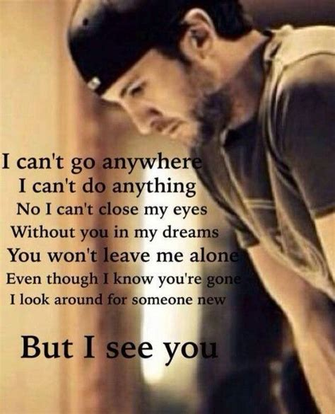 luke bryan song quotes country love song quotes by luke bryan quotesta