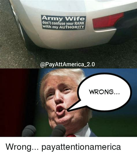 Military Wife Meme - army wife confuse your rank with my authority att america