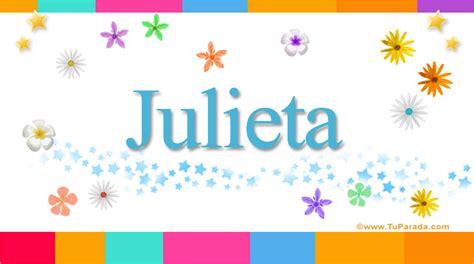 Julieta Significado Del Nombre Julieta Nombres | julieta significado del nombre julieta nombres
