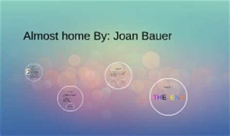 almost home by joan bauer by kyrsten sujanszky on prezi