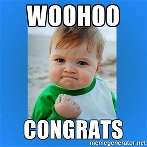 Woohoo Meme - woohoo congrats yes baby 2 meme generator
